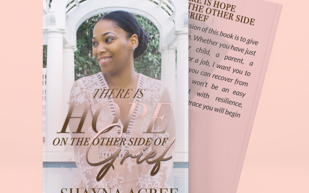 An Excerpt from: There is Hope on the Other Side of Grief: You Can Live Again